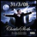 Charlie Sloth – In The Spotlight/It's Hard Being Good